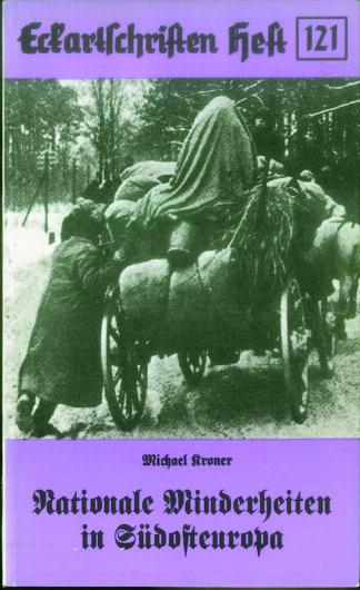 121: Nationale Minderheiten in Südosteuropa - Verfolgung, Assimilierug, Flucht, Vertreibung und Umsiedlung