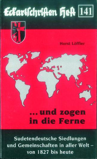 141: ...und zogen in die Ferne - Sudetendeutsche Siedlungen und Gemeinschaften in aller Welt
