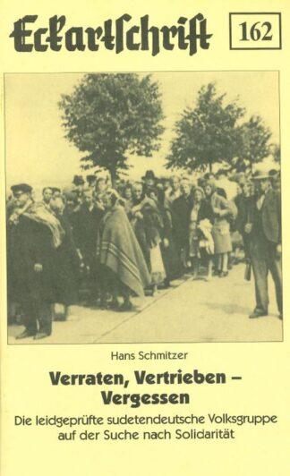 162: Verraten, Vertrieben - Vergessen Eine leidgeprüfte deutsche Volksgruppe...