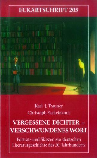205: Vergessene Dichter - verschwundenes Wort - zur Deut. Literaturgeschichte des 20. Jhdts.