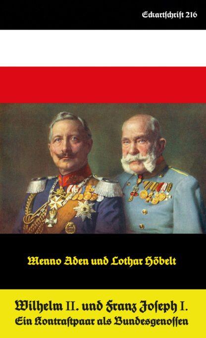 216: Wilhelm II. und Franz Joseph I. - Ein Kontrastpaar als Bundesgenossen