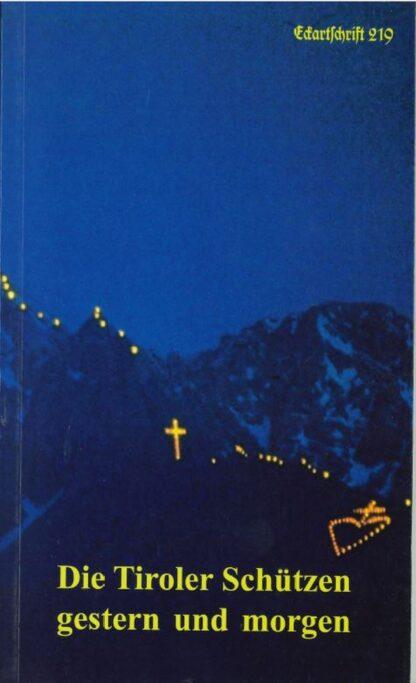 219: Die Tiroler Schützen gestern und morgen
