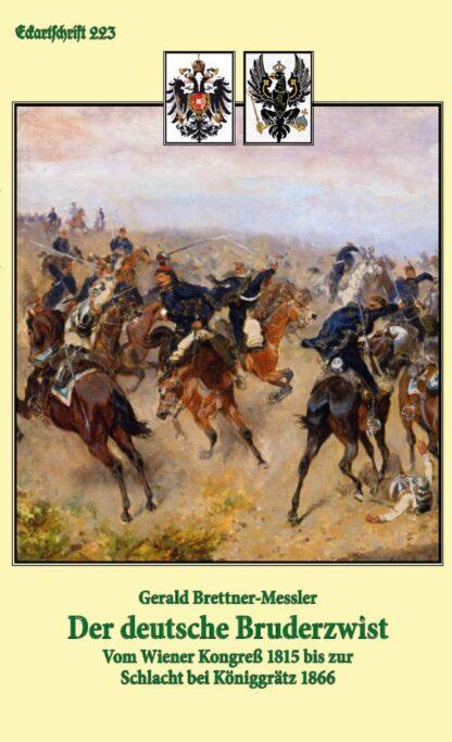 223: Der deutsche Bruderzwist - Vom Wiener Kongreß 1815 bis zur Schlacht bei Königgrätz 1866