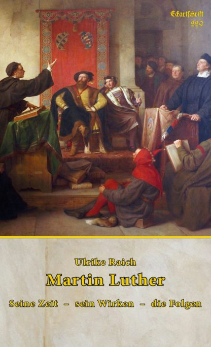 229: Martin Luther - Seine Zeit - Sein Wirken - die Folgen