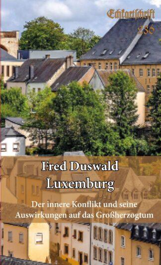 236: Luxemburg - Der innere onflikt und seine Auswirkungen auf das Großherzogtum
