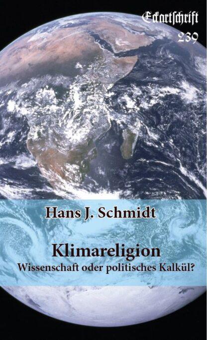 239: Klimareligion Wissenschaft oder politisches Kalkül?