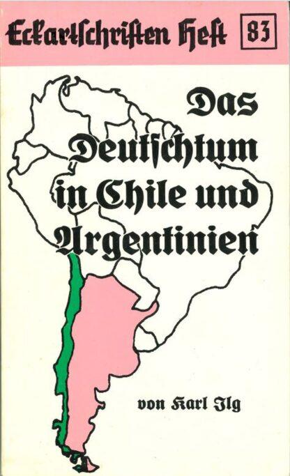 83: Das Deutschtum in Chile und Argentinien